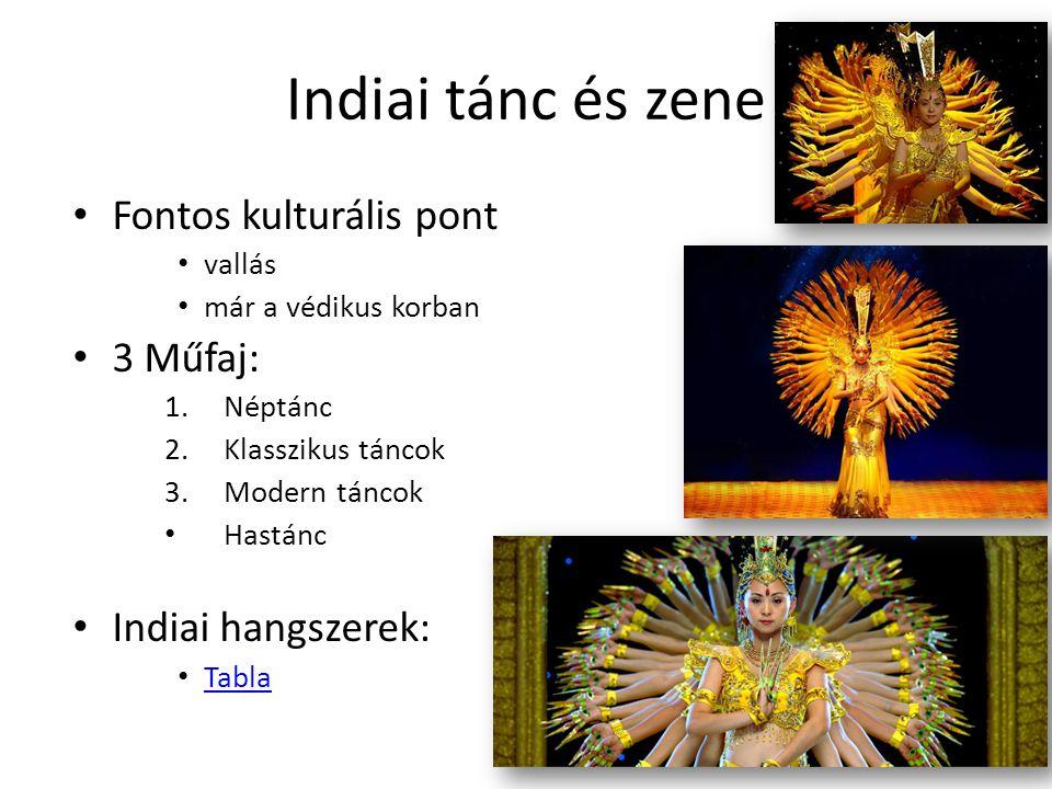 Indiai tánc és zene • Fontos kulturális pont • vallás • már a védikus korban • 3 Műfaj: 1.Néptánc 2.Klasszikus táncok 3.Modern táncok • Hastánc • Indi