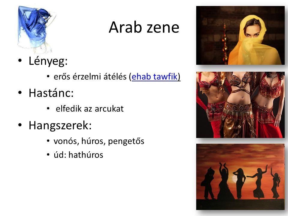 Arab zene • Lényeg: • erős érzelmi átélés (ehab tawfik)ehab tawfik • Hastánc: • elfedik az arcukat • Hangszerek: • vonós, húros, pengetős • úd: hathúr