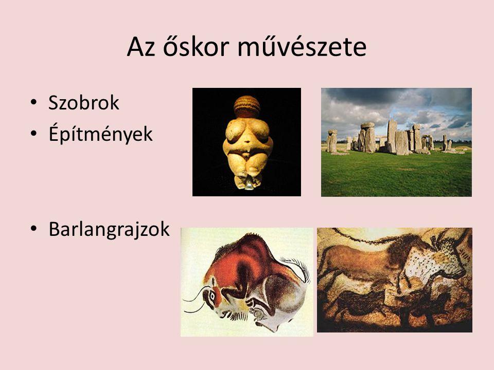 Az őskor művészete • Szobrok • Építmények • Barlangrajzok