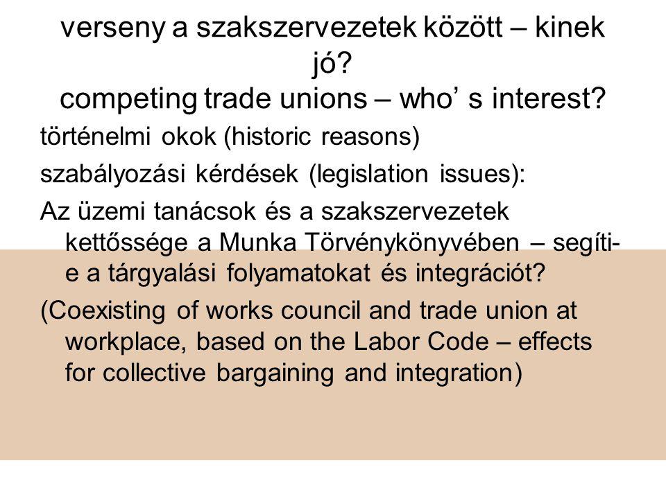 •Egy munkaadó – egy kollektív szerződés (one employer – one collective bargaining) •Hogyan alakul a munkaadó tárgyalási kötelezettsége a munkahelyen több szakszervezet esetén.