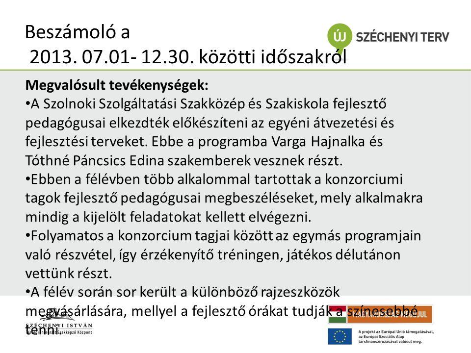 Beszámoló a 2013.07.01- 12.30.