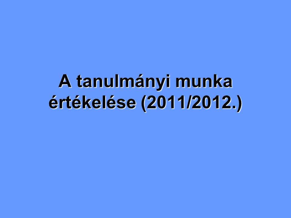 A tanulmányi munka értékelése (2011/2012.)