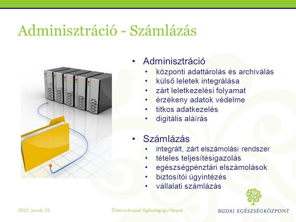 Adminisztráció - Számlázás •Adminisztráció •központi adattárolás és archiválás •külső leletek integrálása •zárt leletkezelési folyamat •érzékeny adato