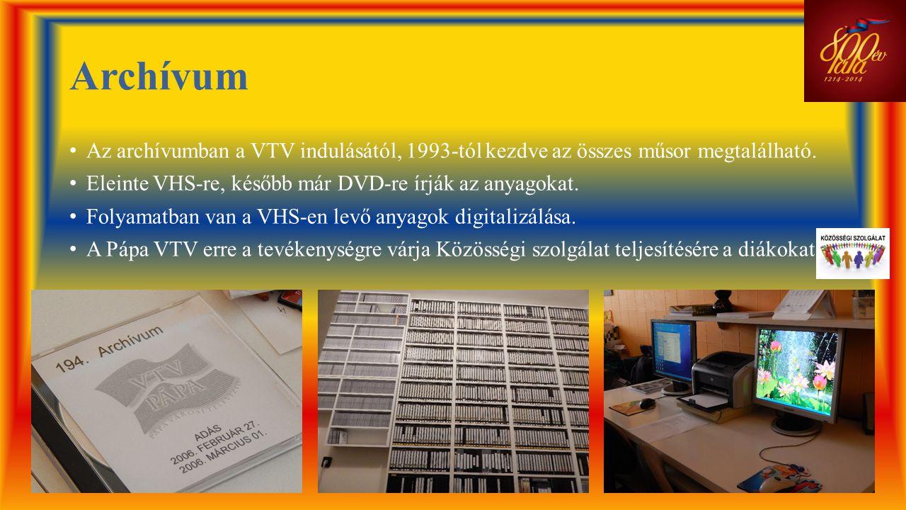 Archívum • Az archívumban a VTV indulásától, 1993-tól kezdve az összes műsor megtalálható. • Eleinte VHS-re, később már DVD-re írják az anyagokat. • F