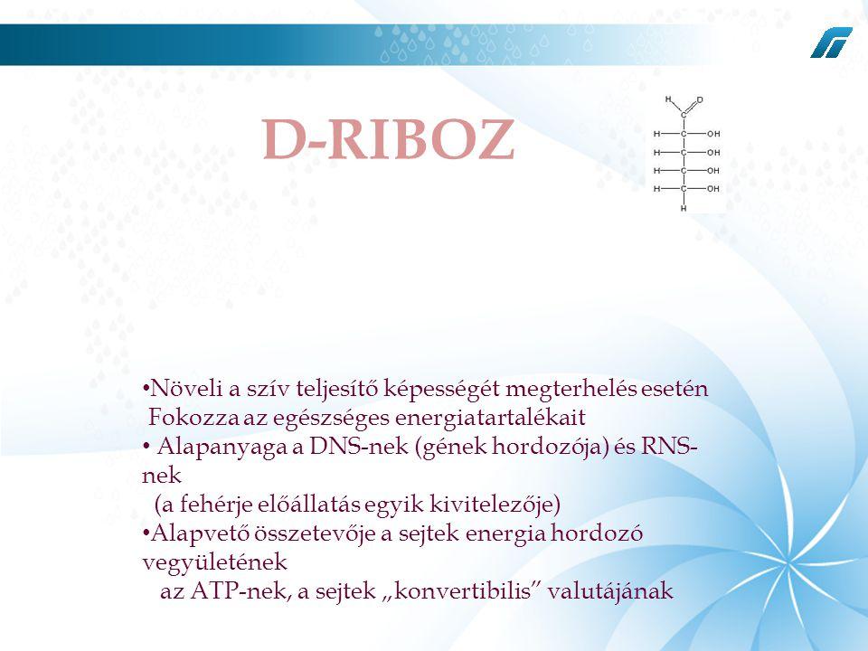 """JE • Növeli a szív teljesítő képességét megterhelés esetén Fokozza az egészséges energiatartalékait • Alapanyaga a DNS-nek (gének hordozója) és RNS- nek (a fehérje előállatás egyik kivitelezője) • Alapvető összetevője a sejtek energia hordozó vegyületének az ATP-nek, a sejtek """"konvertibilis valutájának D-RIBOZ"""