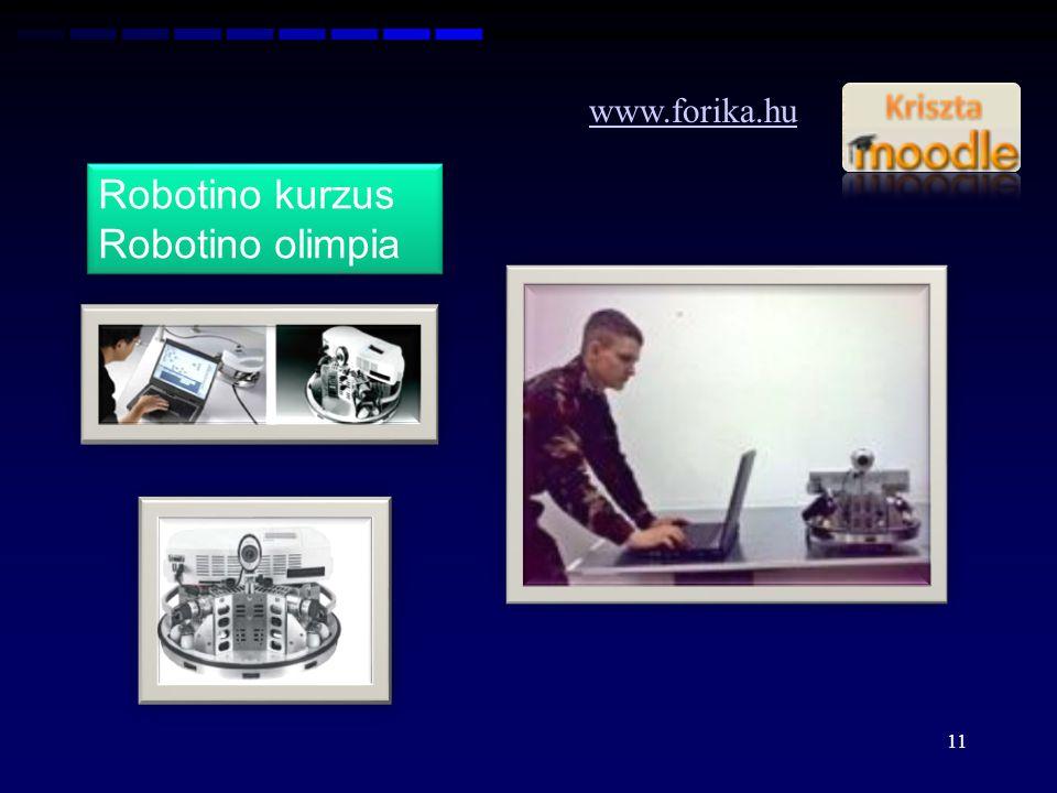 www.forika.hu 11 Robotino kurzus Robotino olimpia Robotino kurzus Robotino olimpia