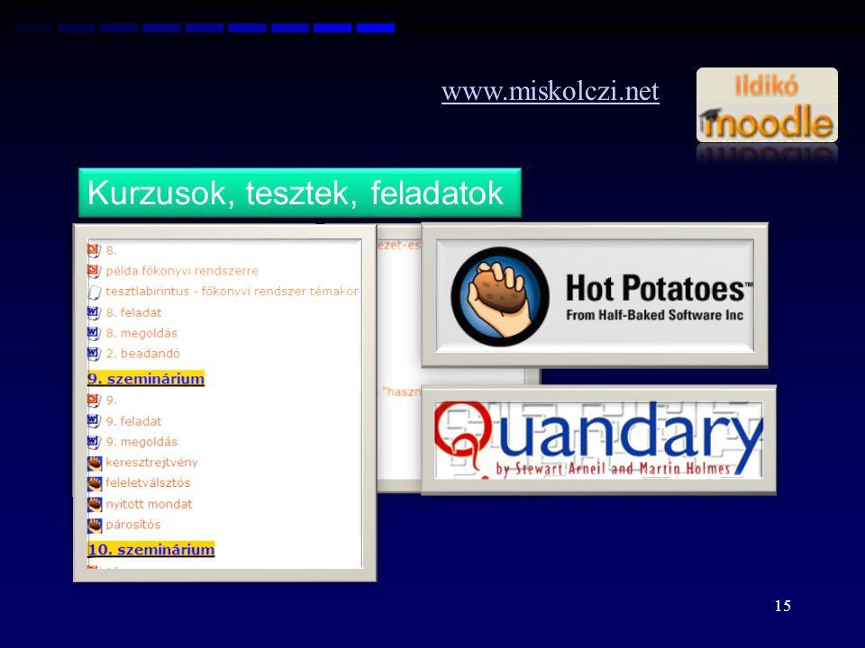 15 www.miskolczi.net Kurzusok, tesztek, feladatok