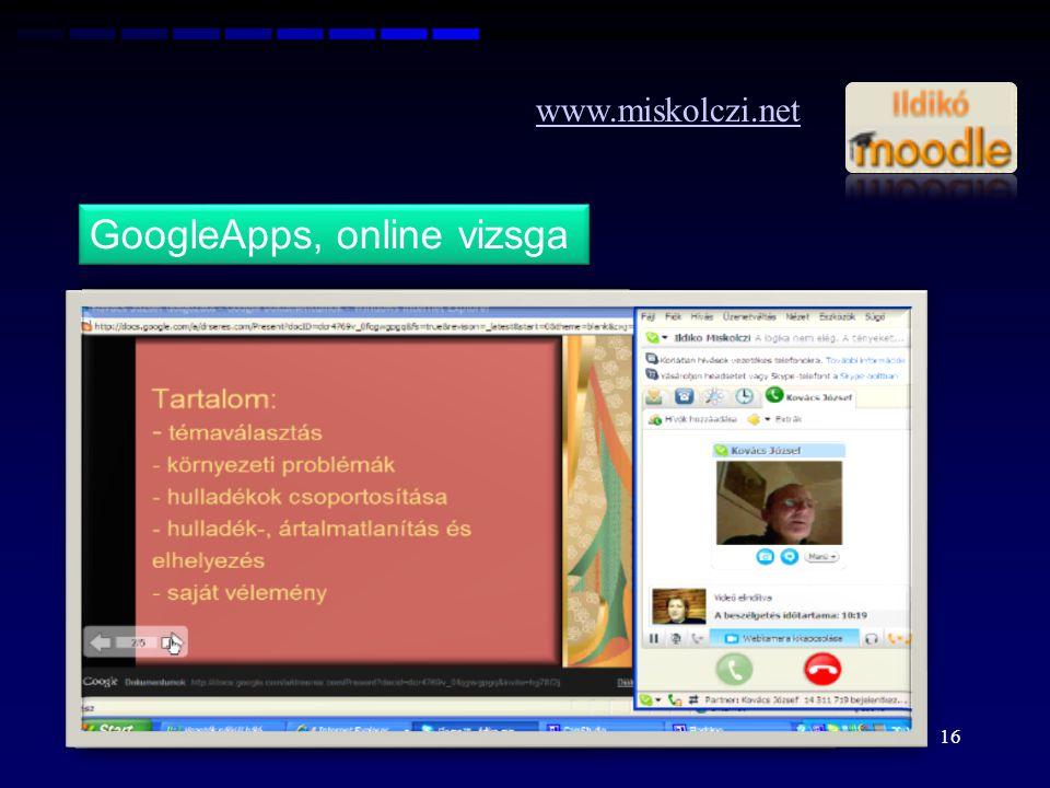 16 www.miskolczi.net GoogleApps, online vizsga