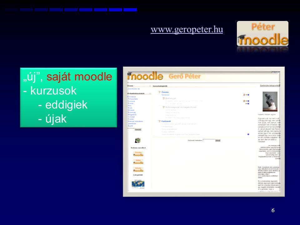 7 www.forika.hu - saját weboldalon - saját Moodle - kollégák bevonása a munkába - saját weboldalon - saját Moodle - kollégák bevonása a munkába