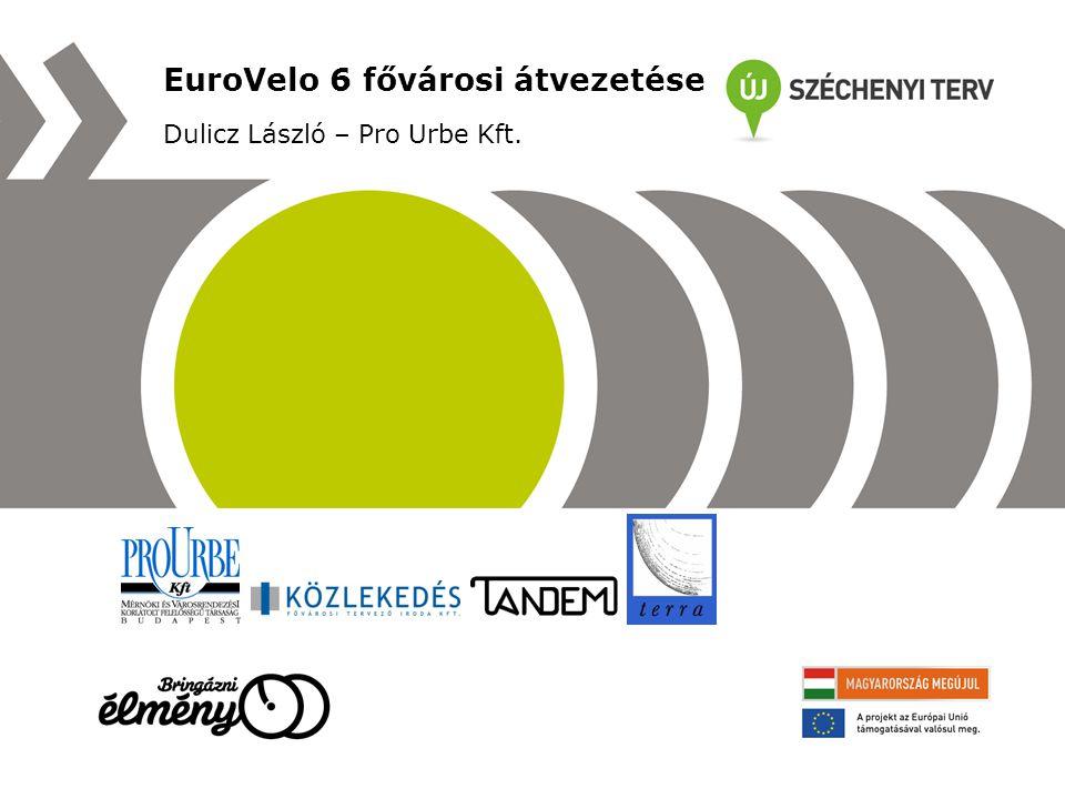 EuroVelo 6 fővárosi átvezetése Dulicz László – Pro Urbe Kft.