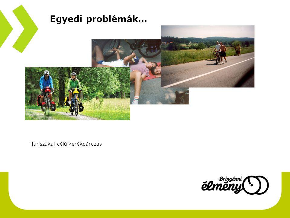 Turisztikai célú kerékpározás Egyedi problémák…