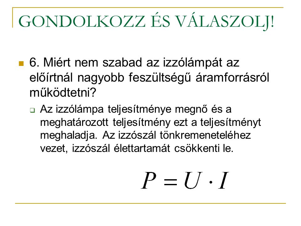 GONDOLKOZZ ÉS VÁLASZOLJ. 6.