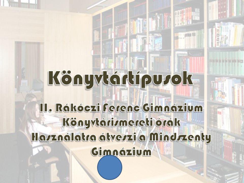Tulajdonjog szerint: Magánkönyvtár; Közkönyvtár (magán- ill.