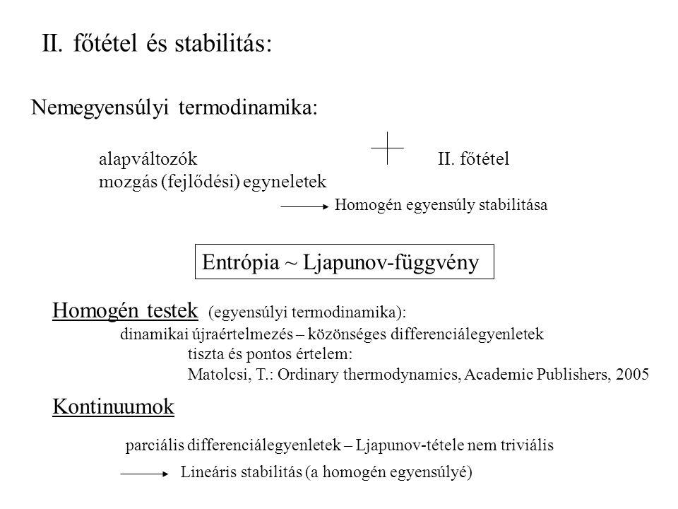 II.főtétel és stabilitás: Nemegyensúlyi termodinamika: alapváltozókII.