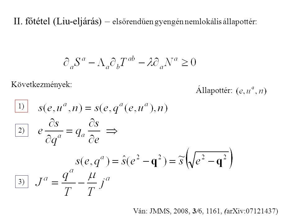 II. főtétel (Liu-eljárás) – elsőrendűen gyengén nemlokális állapottér: 1) 2) Ván: JMMS, 2008, 3/6, 1161, (arXiv:07121437) 3) Következmények: Állapotté
