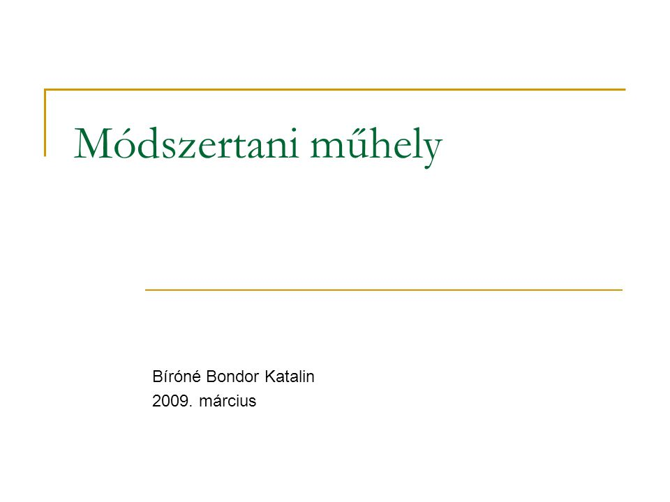 Módszertani műhely Bíróné Bondor Katalin 2009. március