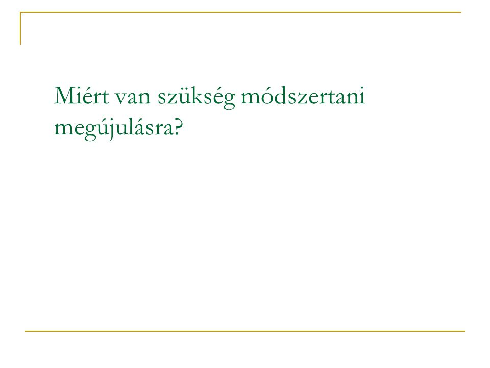 Módszertani munkacsoport  Munkaterv: helyzetelemzés, személyi feltételek, feladatterv  Beszámoló  Dokumentálás