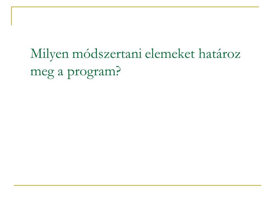 Milyen módszertani elemeket határoz meg a program?