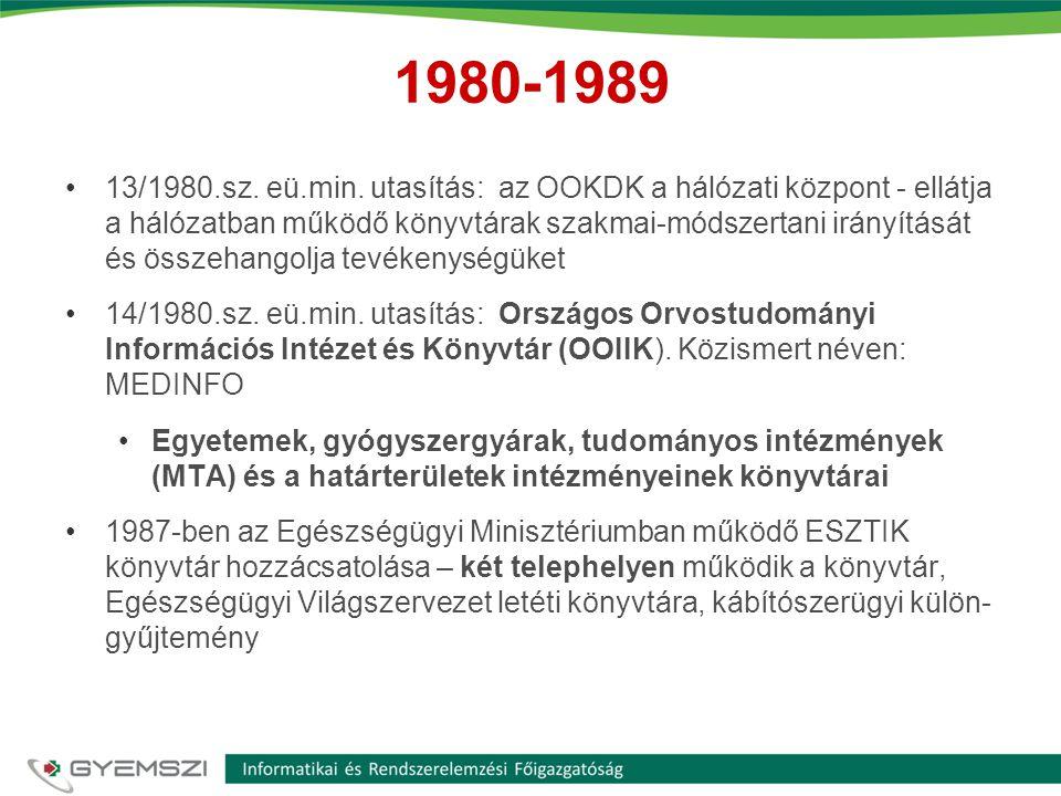 1980-1989 •13/1980.sz. eü.min. utasítás: az OOKDK a hálózati központ - ellátja a hálózatban működő könyvtárak szakmai-módszertani irányítását és össze