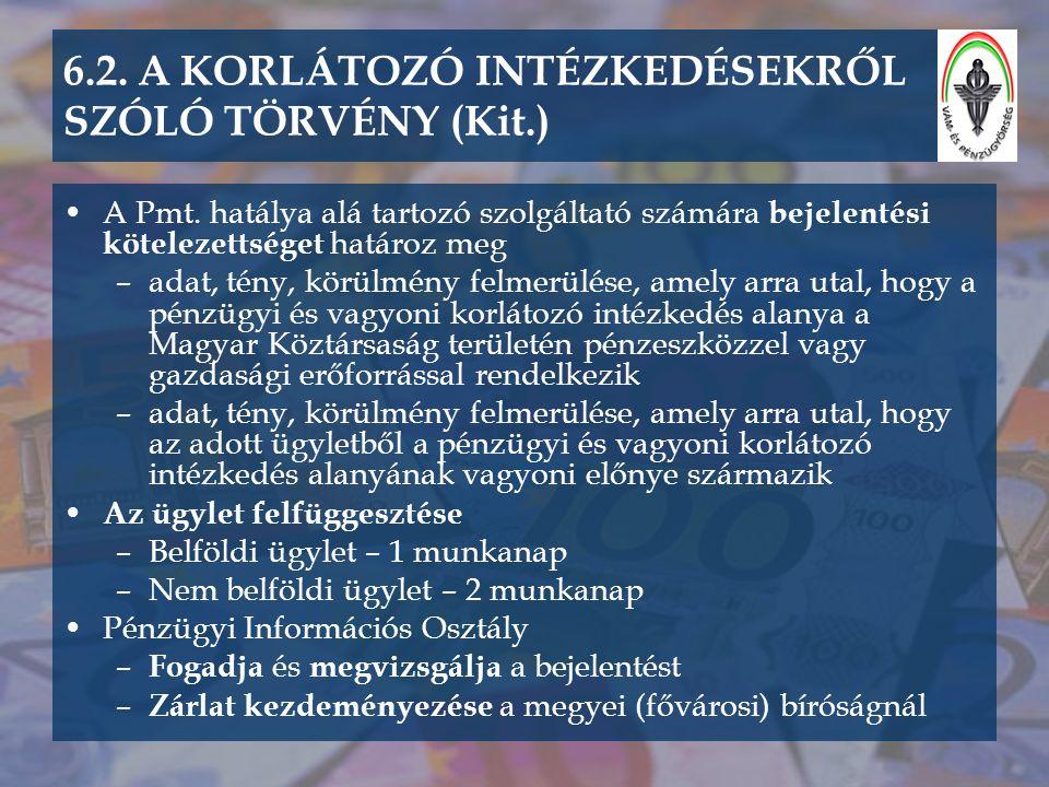 6.2.A KORLÁTOZÓ INTÉZKEDÉSEKRŐL SZÓLÓ TÖRVÉNY (Kit.) •A Pmt.