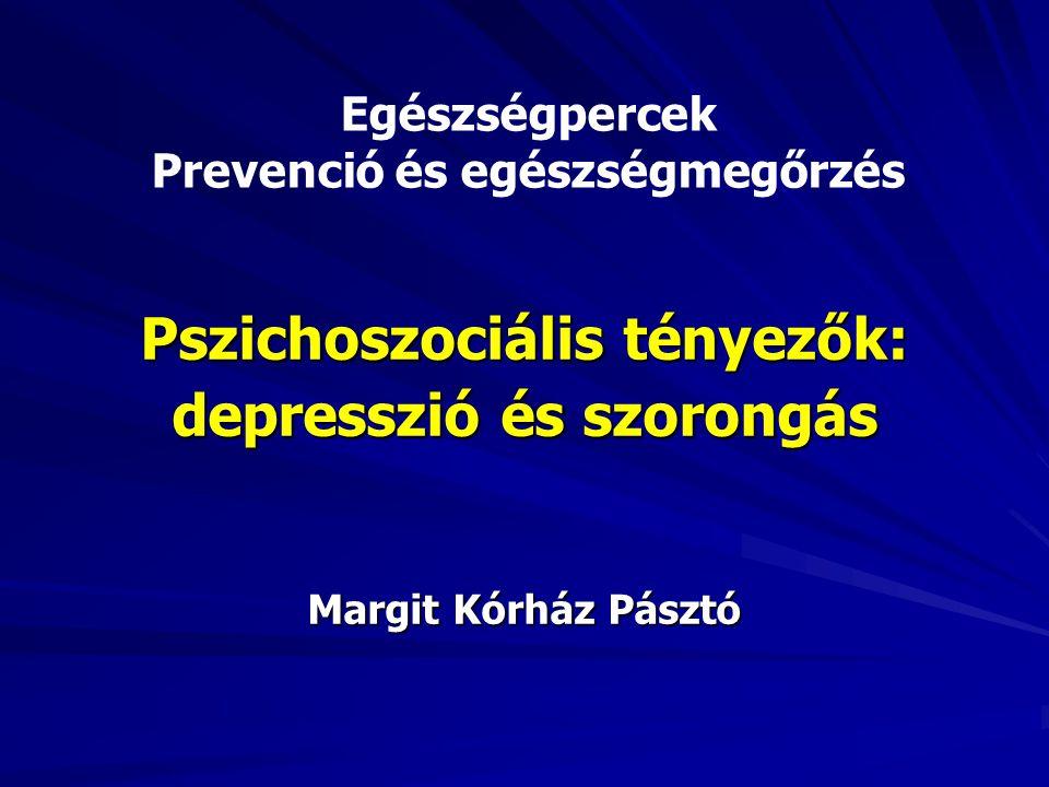 Pszichoszociális tényezők: depresszió és szorongás Margit Kórház Pásztó Egészségpercek Prevenció és egészségmegőrzés