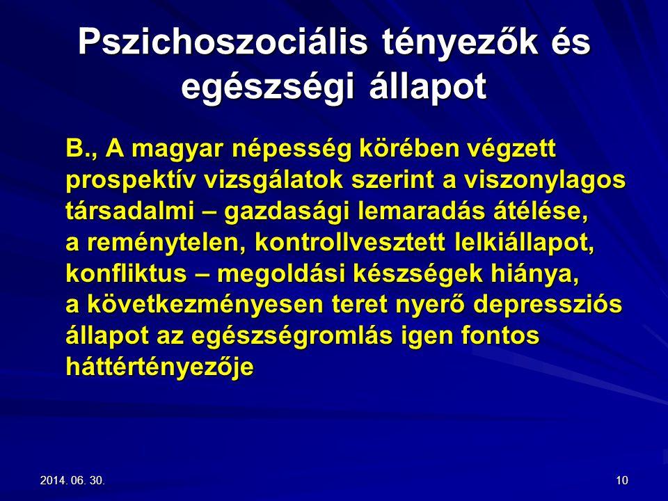 2014. 06. 30.2014. 06. 30.2014. 06. 30.10 Pszichoszociális tényezők és egészségi állapot B., A magyar népesség körében végzett prospektív vizsgálatok