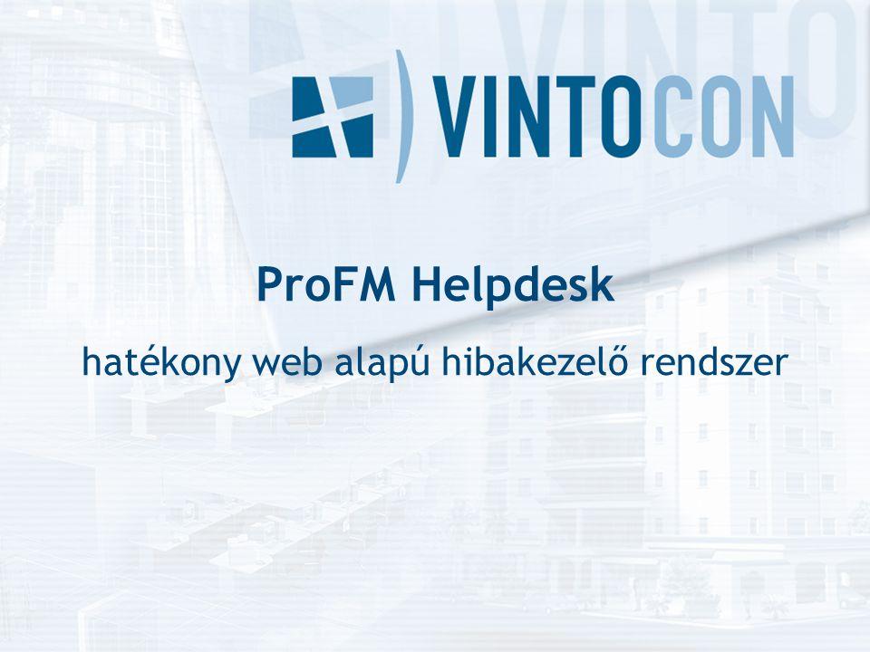 ProFM Helpdesk hatékony web alapú hibakezelő rendszer