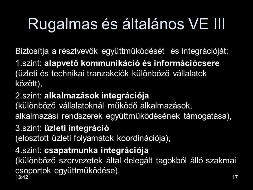 """IT szabványok és technológiák mint VE III """"építőelemek"""" (2) •nyílt és szabványos üzleti- és munkafolyamat menedzselő rendszerek (WfMC, OMG-JointFlow,"""
