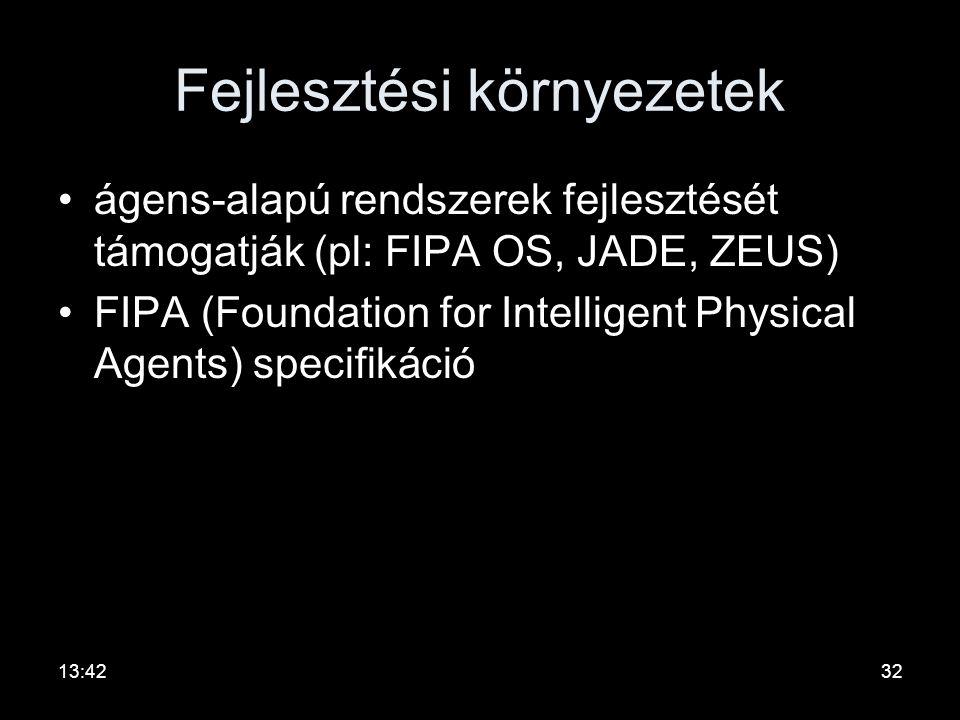 Ágens MI oldaláról megközelítve az ágens egy beágyazott rendszer, amely •rugalmas, •autonóm, •reaktív és •szituáció-függő viselkedésre képes céljai el