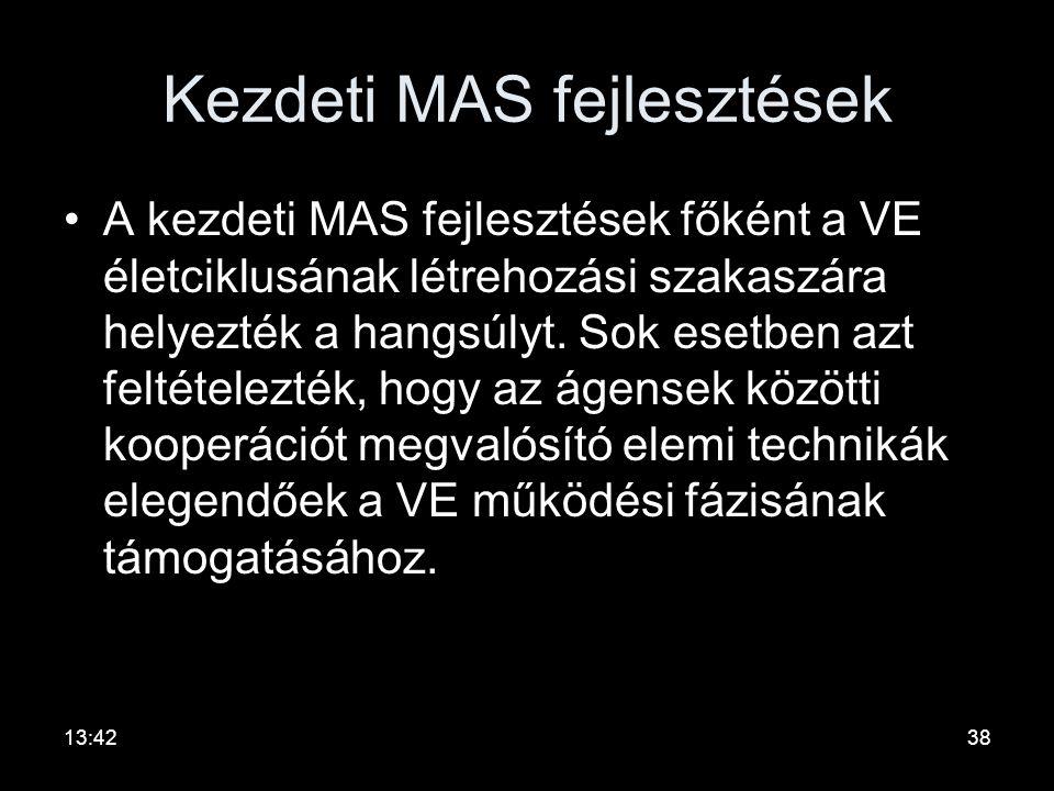 VE és MAS •Az MAS skálázható tulajdonsága kifejezetten előnyös a VE szempontjából, mivel a VE életének különböző fázisaiban különböző szinteken különb