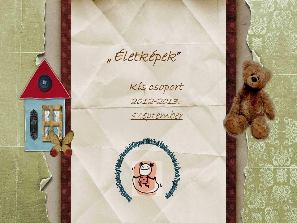 """""""Életképek"""" Kis csoport 2012-2013. szeptember"""