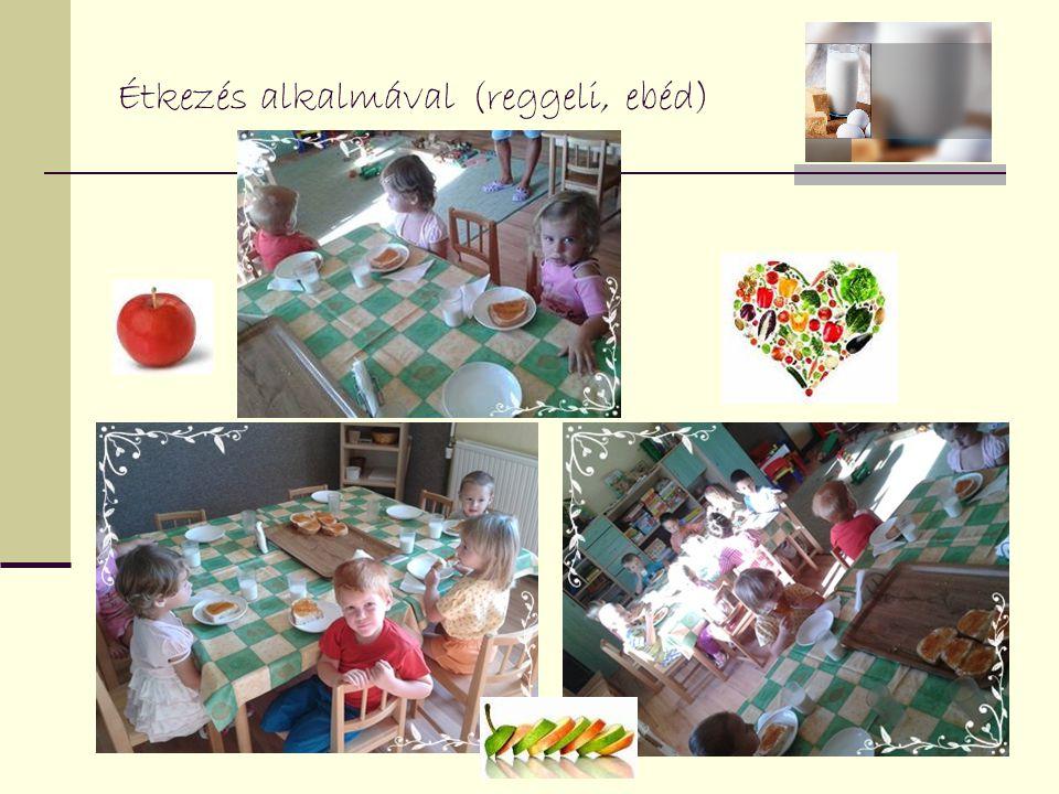 Étkezés alkalmával (reggeli, ebéd)