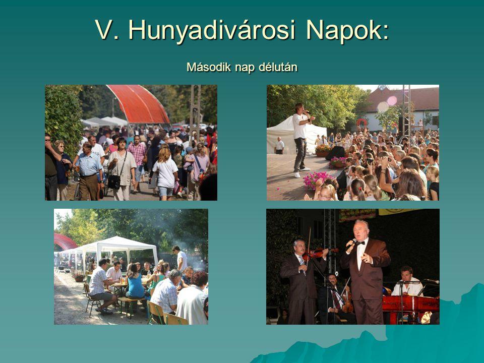 V. Hunyadivárosi Napok: Második nap délután