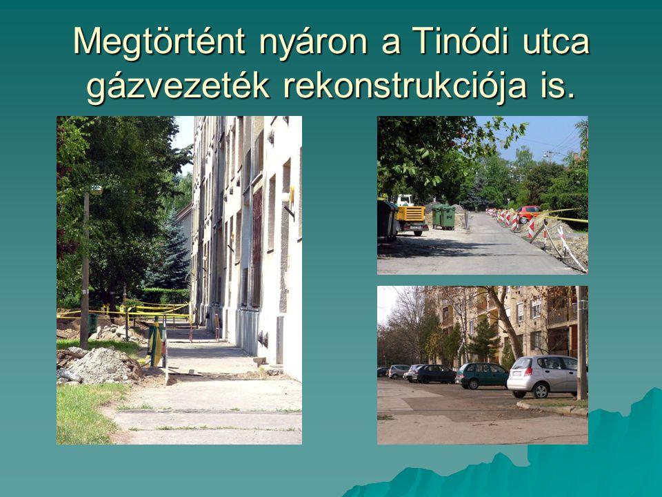 Megtörtént nyáron a Tinódi utca gázvezeték rekonstrukciója is.