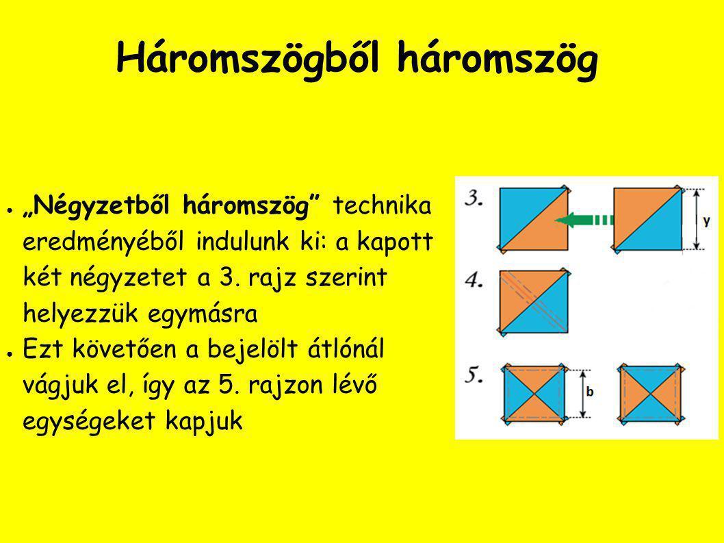 """Háromszögből háromszög ● """"Négyzetből háromszög technika eredményéből indulunk ki: a kapott két négyzetet a 3."""