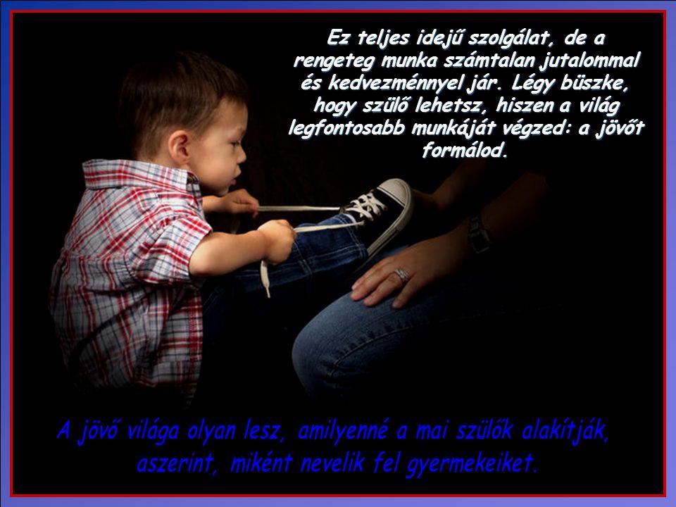 Mikor Isten megajándékoz minket egy gyermekkel, Isten előtti kötelességünk helyesen felnevelni. Gyermekeink Istentől kapott feladatok számunkra. Ők az