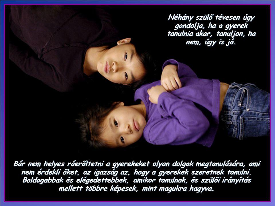 Te, mint szülő felelős vagy, hogy ne csak ruházd, etesd, védelmezd és vigyázz az egészségére, hanem azért is, hogy már gyermekként megismerje Isten Ig