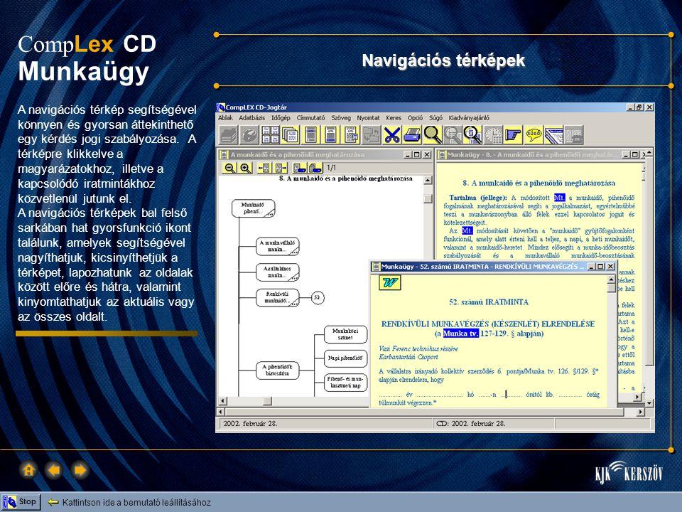 Kattintson ide a bemutató leállításához Stop Comp Lex CD Munkaügy Navigációs térképek A navigációs térkép segítségével könnyen és gyorsan áttekinthető egy kérdés jogi szabályozása.