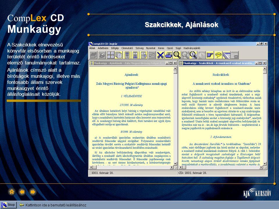 Kattintson ide a bemutató leállításához Stop Comp Lex CD Munkaügy Szakcikkek, Ajánlások A Szakcikkek elnevezésű könyvtár elsősorban a munkajog területét érintő kérdéseket elemző tanulmányokat tartalmaz.
