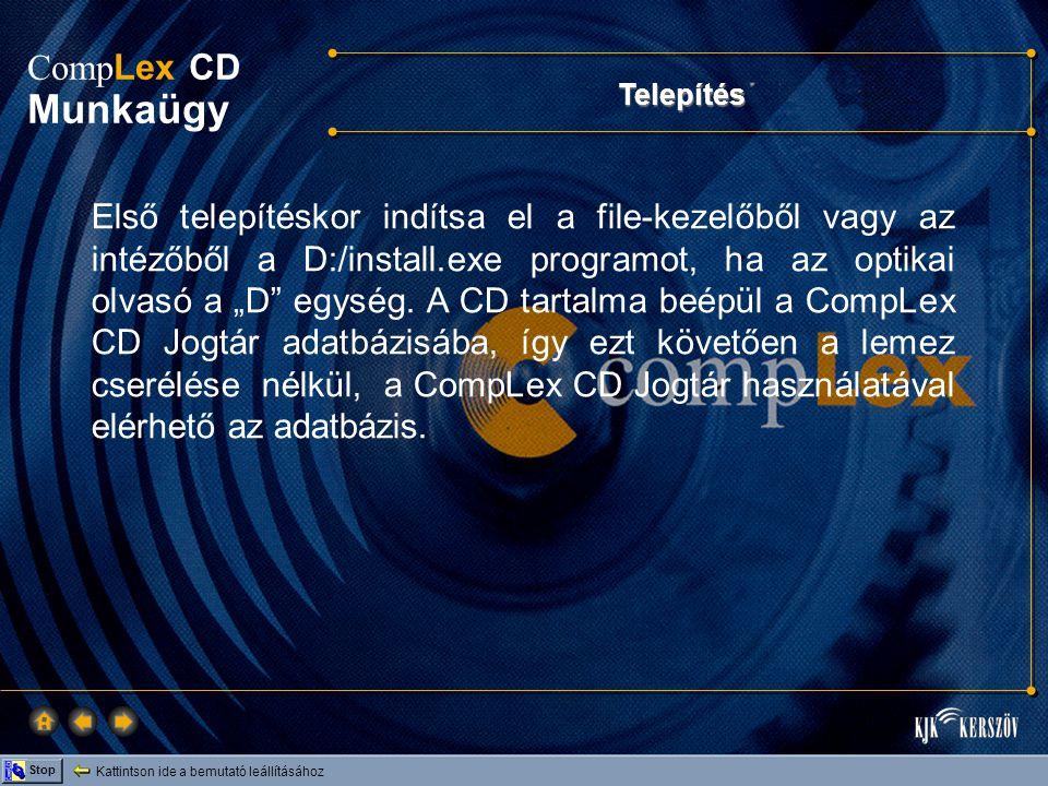 """Kattintson ide a bemutató leállításához Stop Comp Lex CD Munkaügy A Comp Lex CD Munkaügy mint """"Jogtár Plusz adatbázis A CompLex CD Jogtár """"Adatbázis menü """"Adatbázis megnyitása funkciójának kiválasztása után a Jogtár Plusz adatbázisok / CD Munkaügy sorra kattintva érheti el a CD tartalmát."""