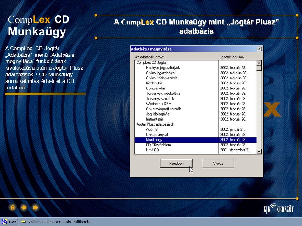 Kattintson ide a bemutató leállításához Stop Comp Lex CD Munkaügy • Munkajog • Közszolgálat • Foglalkoztatás A Comp Lex CD Munkaügy felépítése