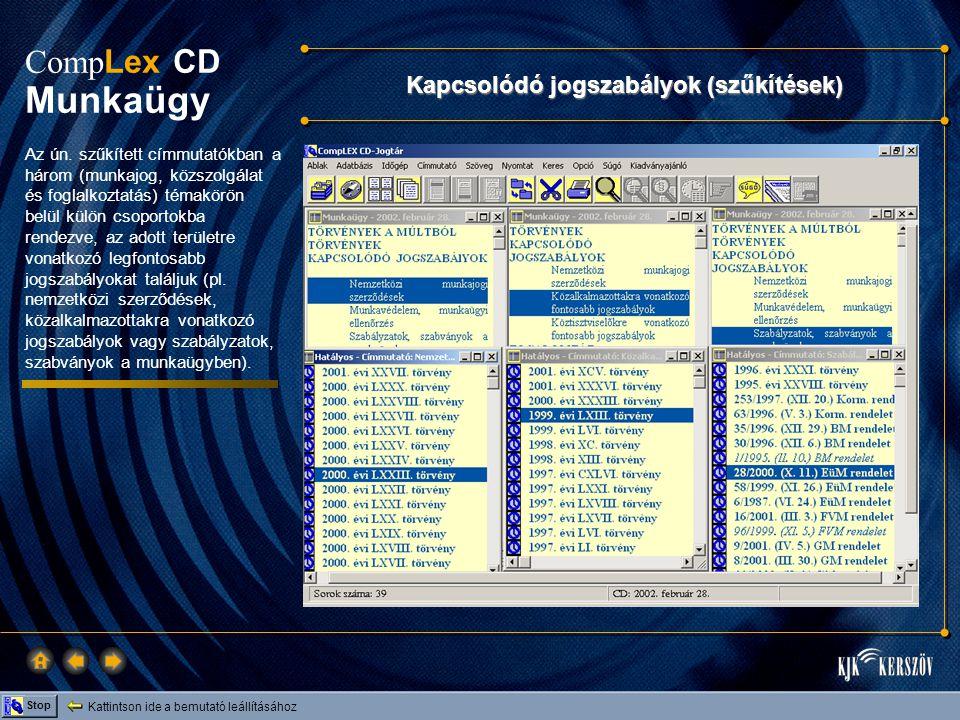 Kattintson ide a bemutató leállításához Stop Comp Lex CD Munkaügy Programok Jelenleg három program található a CD-n: • a határidő naptár program, amely kiegészíti a határidő kalauzt; • az új besorolási és illetményszámítási program, amelynek segítségével néhány perc alatt kitölthető és ellenőrizhető az új előírásoknak megfelelő köztisztviselői besorolás; • valamint egy tesztkitöltő program, mely segítségével felkészülhetünk a közigazgatási szakvizsgára.