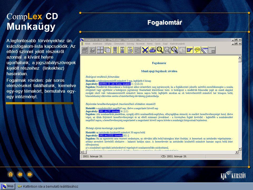 Kattintson ide a bemutató leállításához Stop Comp Lex CD Munkaügy Fogalomtár A legfontosabb törvényekhez ún.