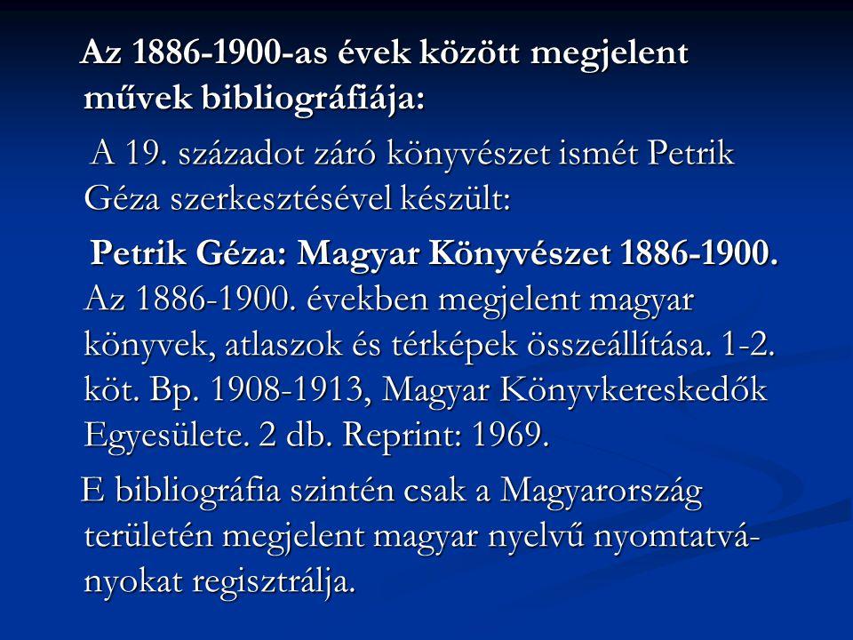 Az 1886-1900-as évek között megjelent művek bibliográfiája: Az 1886-1900-as évek között megjelent művek bibliográfiája: A 19. századot záró könyvészet
