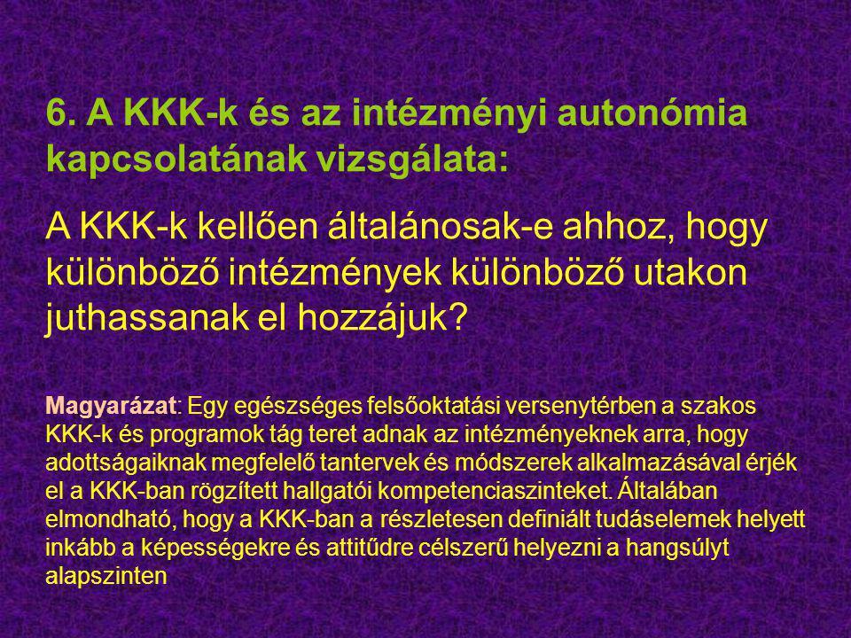 6. A KKK-k és az intézményi autonómia kapcsolatának vizsgálata: A KKK-k kellően általánosak-e ahhoz, hogy különböző intézmények különböző utakon jutha