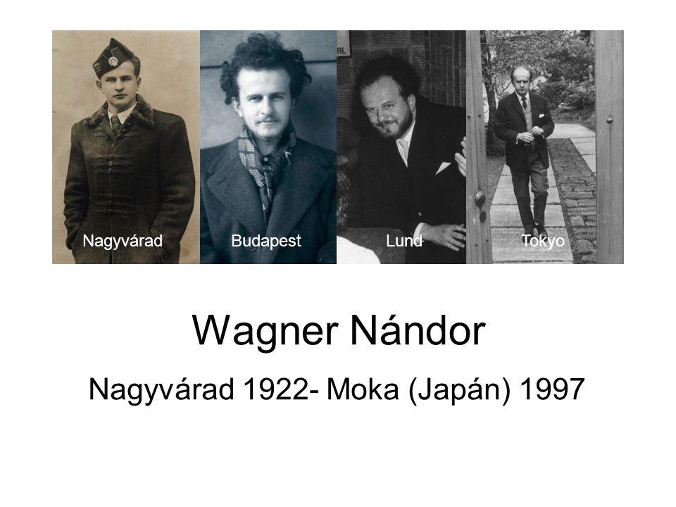 Wagner Nándor Nagyvárad 1922- Moka (Japán) 1997 NagyváradLundBudapestTokyo