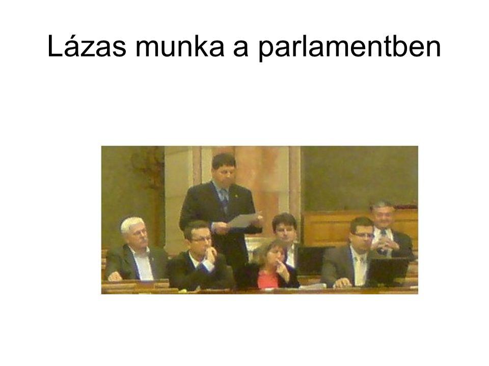 Lázas munka a parlamentben