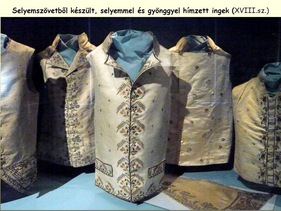 Selyemszövetből készült, selyemmel és gyönggyel hímzett ingek (XVIII.sz.)
