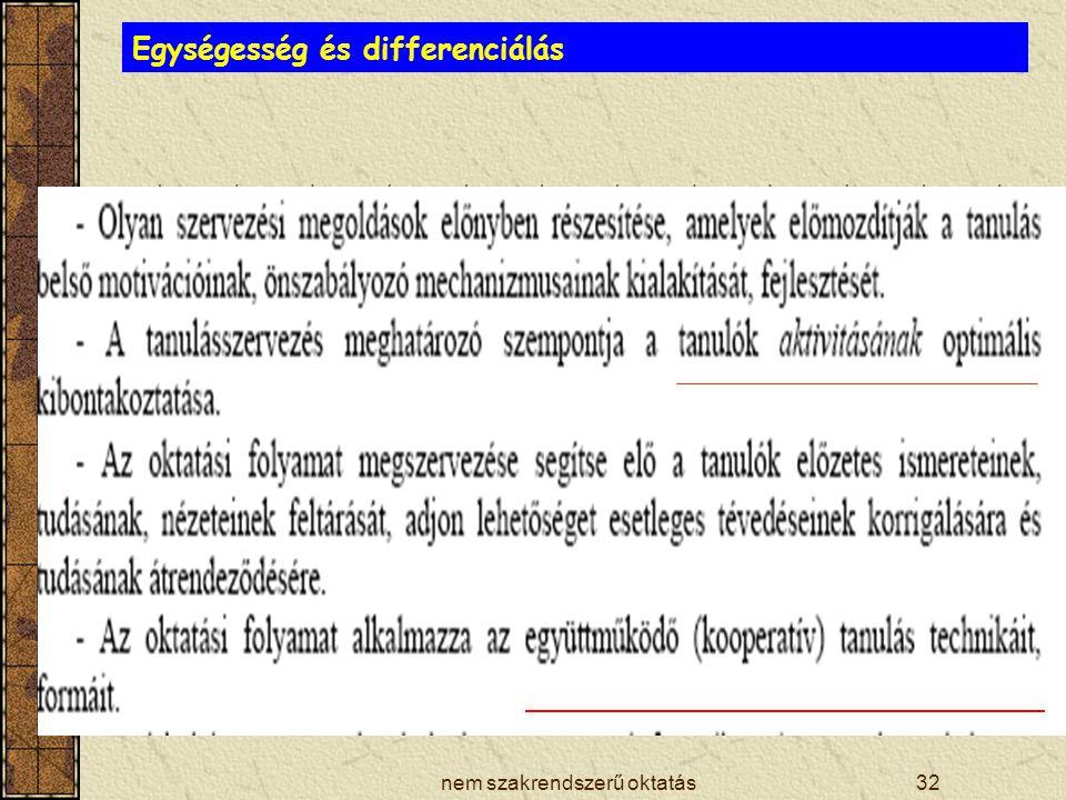 nem szakrendszerű oktatás32 Egységesség és differenciálás