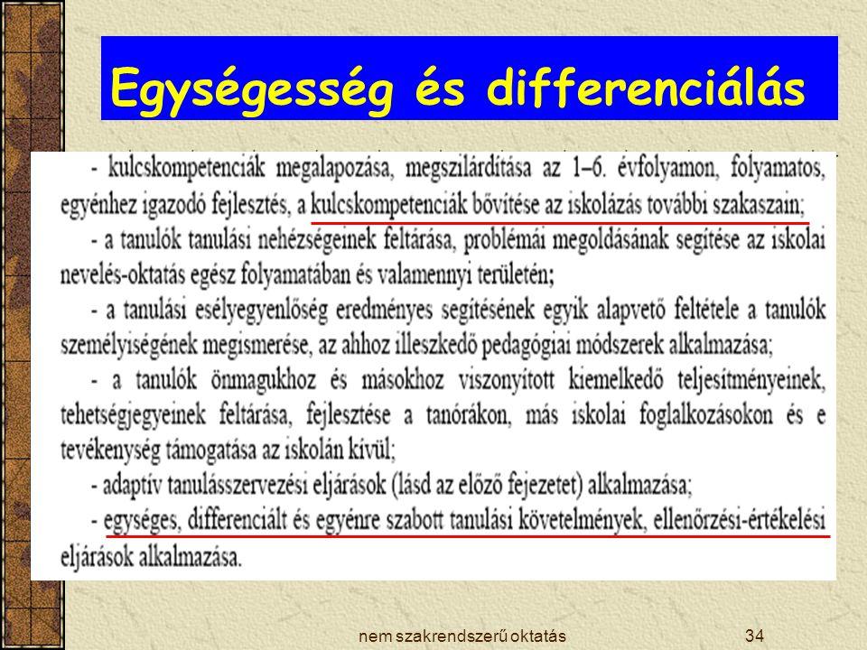 nem szakrendszerű oktatás34 Egységesség és differenciálás